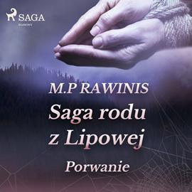 okładka Saga rodu z Lipowej 9: Porwanieaudiobook | MP3 | Piotr Rawinis Marian