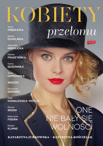 okładka Kobiety przełomuksiążka |  | Katarzyna Kościelak, Katarzyna Jurkowska