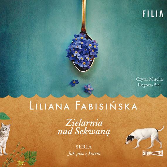 okładka Jak pies z kotem. Tom 3. Zielarnia nad Sekwanąaudiobook | MP3 | Liliana Fabisińska