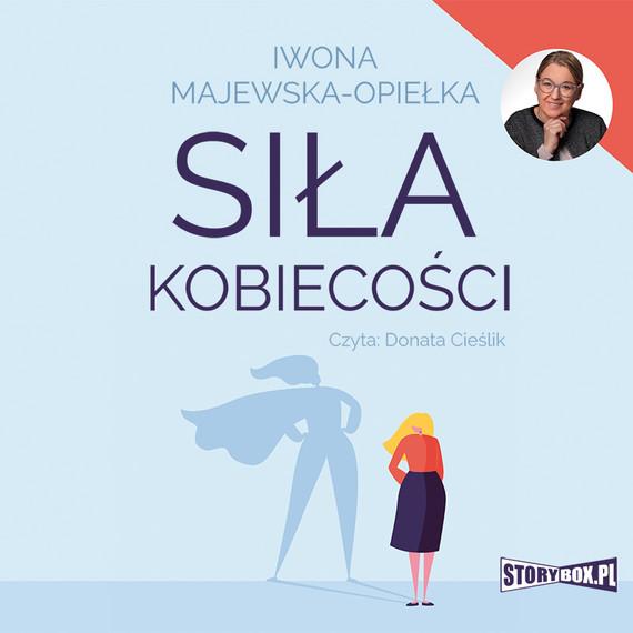 okładka Siła kobiecości, Audiobook | Iwona  Majewska-Opiełka