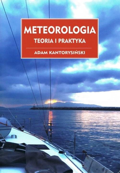 okładka Meteorologia Teoria i praktyka, Książka | Kantorysiński Adam