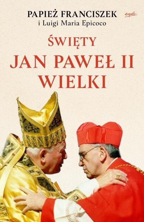 okładka Święty Jan Paweł II Wielkiksiążka |  | Papież Franciszek, Luigi Maria Epicoco