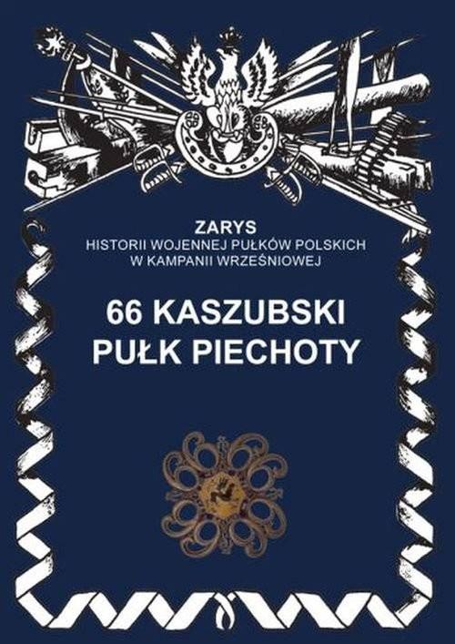 okładka 66 kaszubski pułk piechotyksiążka |  | Gniat-Wieteska Zbigniew