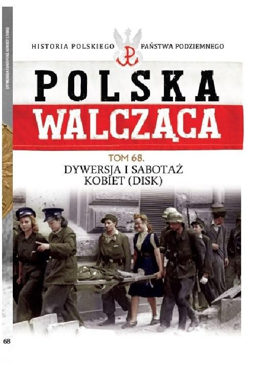 okładka Polska Walcząca t.68 Dywersja i sabotaż kobiet DISK, Książka |