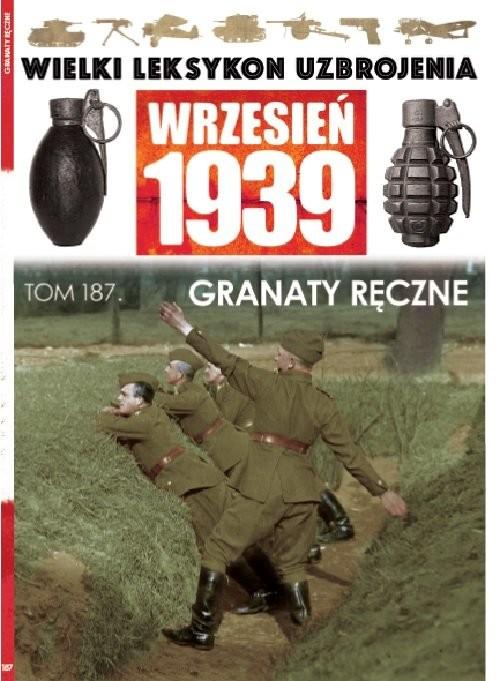 okładka Wielki Leksykon Uzbrojenia Wrzesień 1939 t.187 Granaty ręczne, Książka |