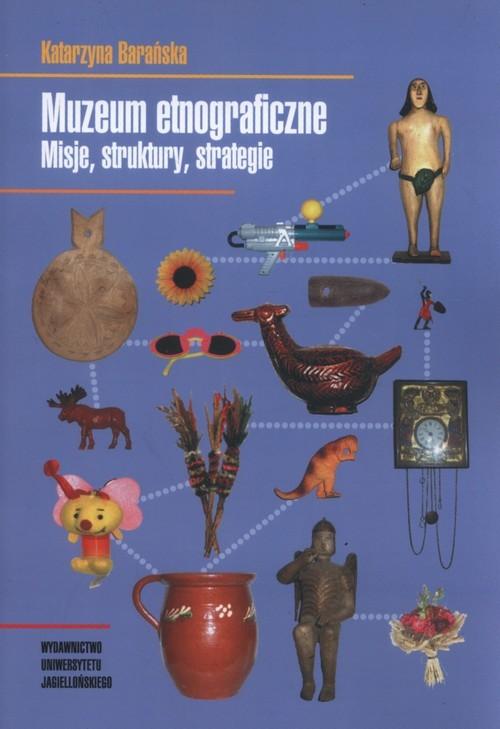 okładka Muzeum etnograficzne Misje struktury strategie, Książka | Barańska Katarzyna