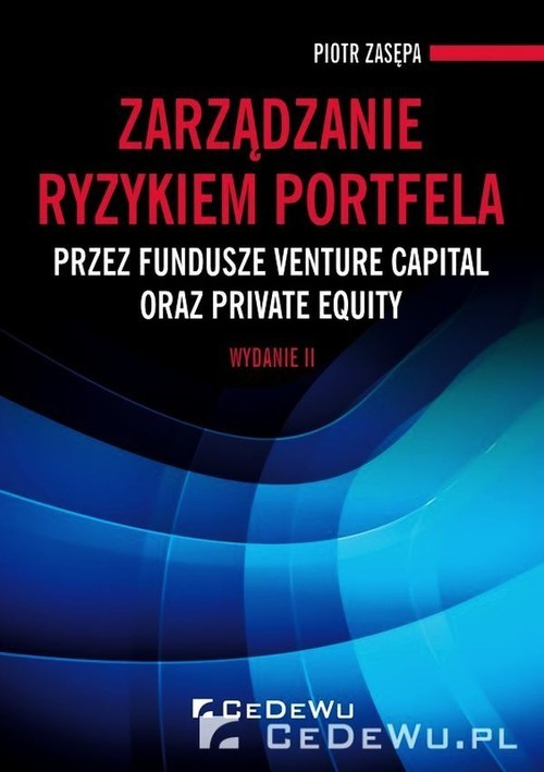 okładka Zarządzanie ryzykiem portfela Przez fundusze venture capital oraz private equity, Książka | Zasępa Piotr
