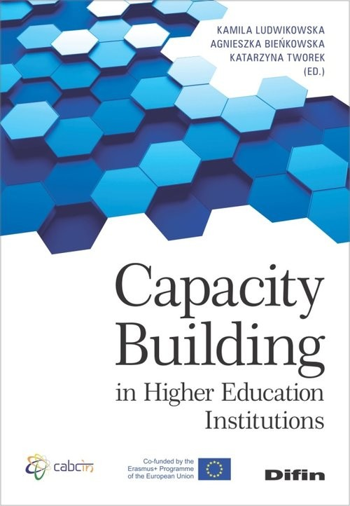 okładka Capacity Building in Higher Education Institutions, Książka | Kamila Ludwikowska, Agnieszka Bieńkowska, Katarzyna redakcja naukowa Tworek