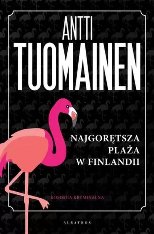 okładka Najgorętsza plaża w Finlandii, Książka | Antti Tuomainen