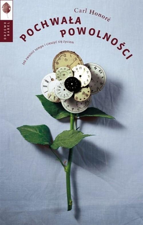 okładka Pochwała powolności Jak zwolnić tempo i cieszyć się życiem, Książka | Carl Honoré