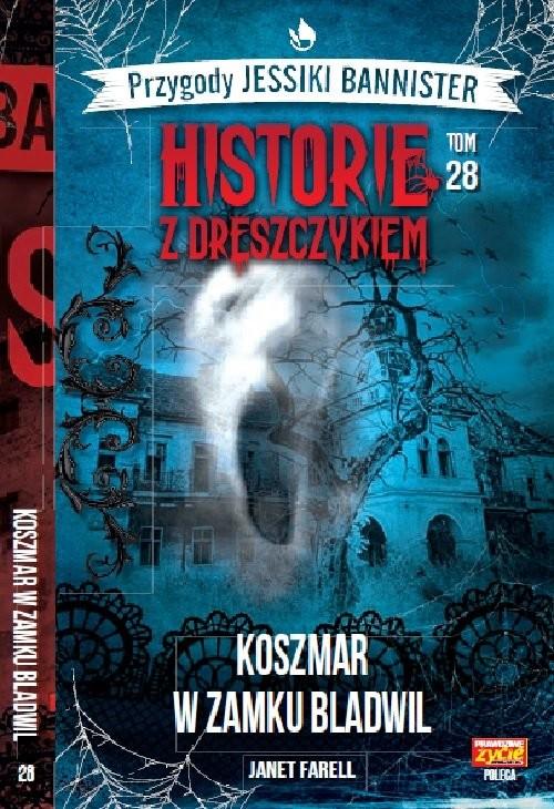 okładka Historie z dreszczykiem J.Bannister Tom 28 Koszmar w zamku Bladwilksiążka      Janet Farell