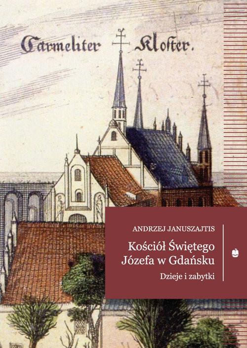 okładka Kościół Świętego Józefa Dzieje i zabytki, Książka | Januszajtis Andrzej