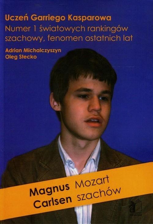 okładka Magnus Carlsen Mozart Szachów, Książka | Adrian Michalczyszyn, Oleg Stecko