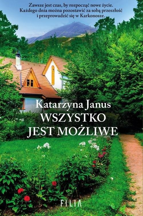 okładka Wszystko jest możliwe, Książka   Katarzyna Janus