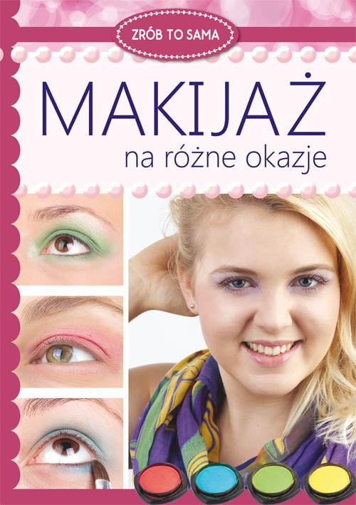 okładka Makijaż na różne okazje, Książka | Katarzyna  Jastrzębska