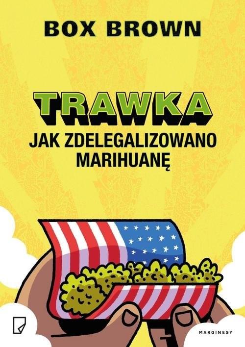 okładka Trawka Jak zdelegalizowano marihuanęksiążka |  | Brown Box