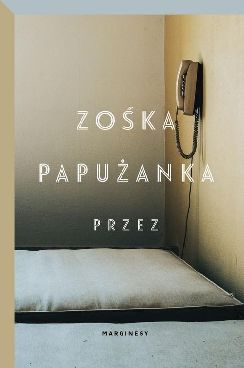 okładka Przez, Książka | Zośka Papużanka