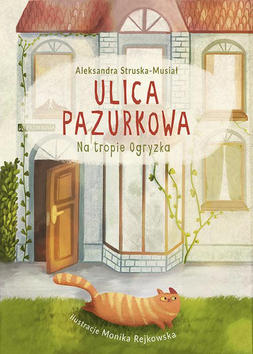 okładka Ulica Pazurkowa Na tropie Ogryzka, Książka | Struska-Musiał Aleksandra