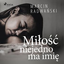 okładka Miłość niejedno ma imię, Audiobook | Marcin Radwański