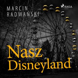 okładka Nasz Disneyland, Audiobook | Marcin Radwański