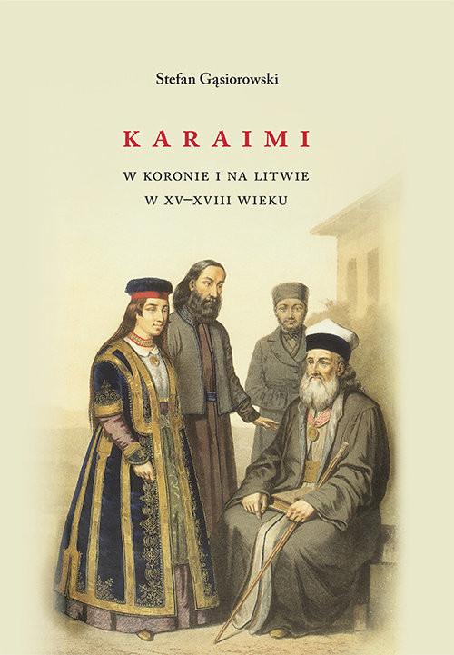 okładka Karaimi w Koronie i na Litwie w XV-XVIII wiekuksiążka      Stefan Gąsiorowski