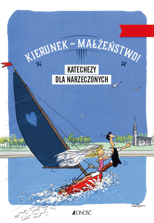 okładka Kierunek - Małżeństwo! Katechezy dla narzeczonych, Książka | Cédric Burgun, Lucereau Benedicte