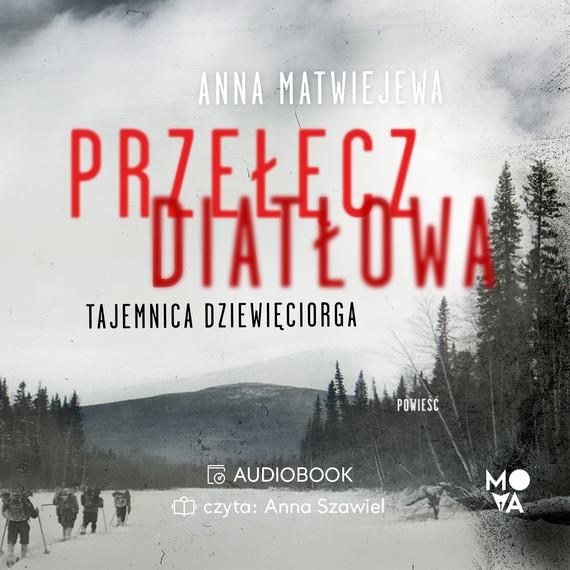 okładka Przełęcz Diatłowaaudiobook | MP3 | Anna Matwiejewa