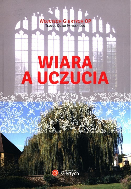 okładka Wiara a uczucia, Książka   Giertych Wojciech