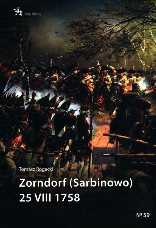 okładka Zorndorf (Sarbinowo) 25 VIII 1758, Książka | Rogacki Tomasz