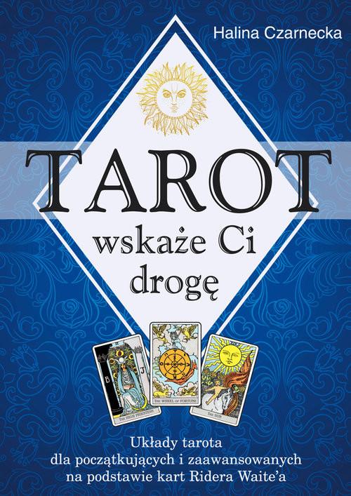 okładka Tarot wskaże Ci drogę, Książka | Czarnecka Halina