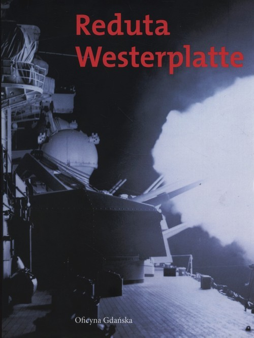 okładka Reduta Westerplatteksiążka |  | Andrzej Drzycimski, Janusz Górski