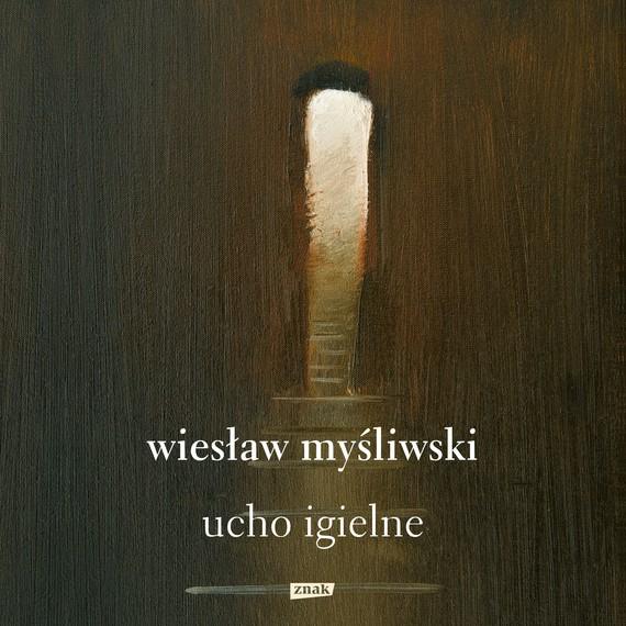 okładka Ucho igielne, Audiobook | Wiesław Myśliwski