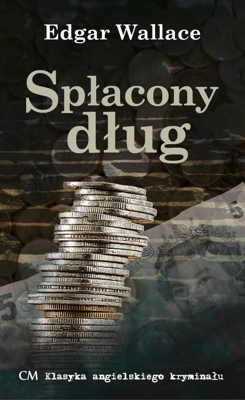 okładka Spłacony długksiążka |  | Edgar Wallace