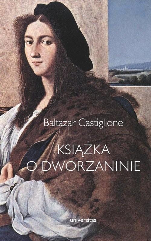 okładka Książka o dworzaninieksiążka      Castiglione Baltazar