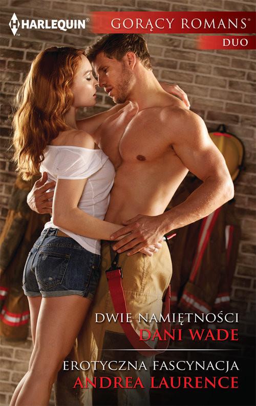 okładka Dwie namiętności Erotyczna fascynacja, Książka | Dani Wade, Andrea Laurence