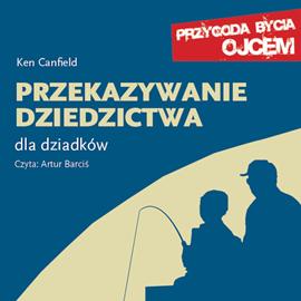 okładka Przekazywanie dziedzictwa. Dla dziadków, Audiobook | Canfield Ken