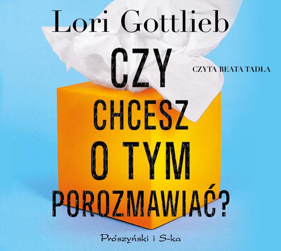 okładka Czy chcesz o tym porozmawiać?, Audiobook   Gottlieb Lori
