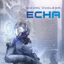okładka Echa, Audiobook | Michał Cholewa