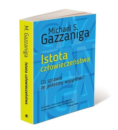 okładka Istota człowieczeństwa Co sprawia, że jesteśmy wyjątkowi?książka |  | Michael S.  Gazzaniga