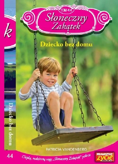 okładka Słoneczny zakątek t. 44 Dziecko bez domu, Książka | Patricia Vandenberg