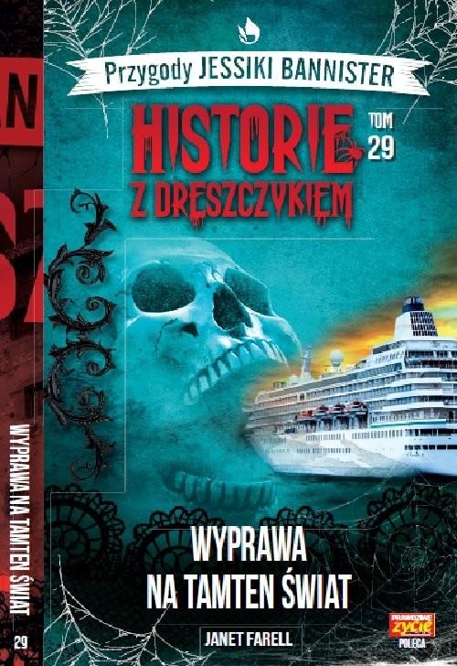 okładka Historie z dreszczykiem J.Bannister t. 29 Wyprawa na tamten świat, Książka | Janet Farell