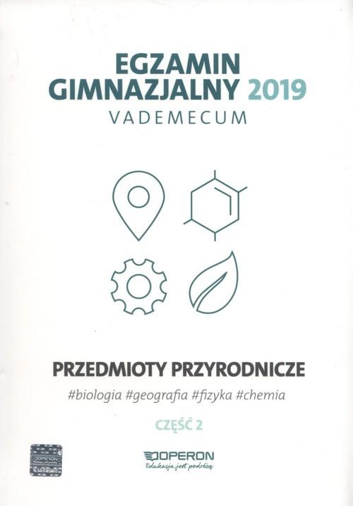 okładka Egzamin gimnazjalny 2019 Vademecum Przedmioty przyrodnicze Część 2, Książka  