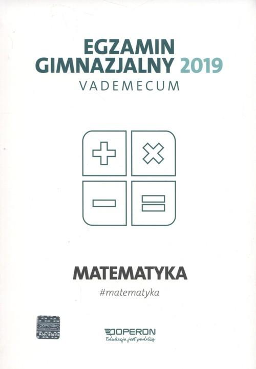 okładka Egzamin gimnazjalny 2019 Vademecum Matematyka, Książka   Gałązka Kinga