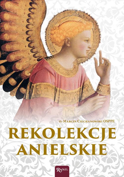 okładka Rekolekcje Anielskie, Audiobook   o. Marcin Ciechanowski