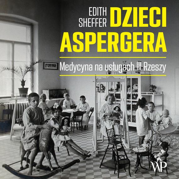 okładka Dzieci Aspergeraaudiobook | MP3 | Edith Sheffer