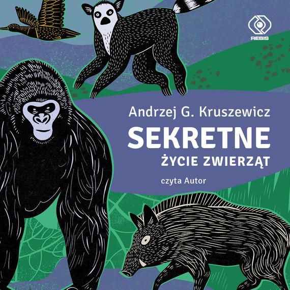okładka Sekretne życie zwierząt (audio MP3), Audiobook   Andrzej G. Kruszewicz