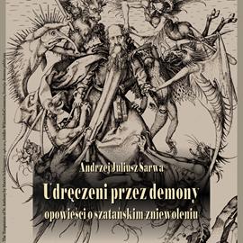 okładka Udręczeni przez demony, Audiobook | Andrzej  Sarwa
