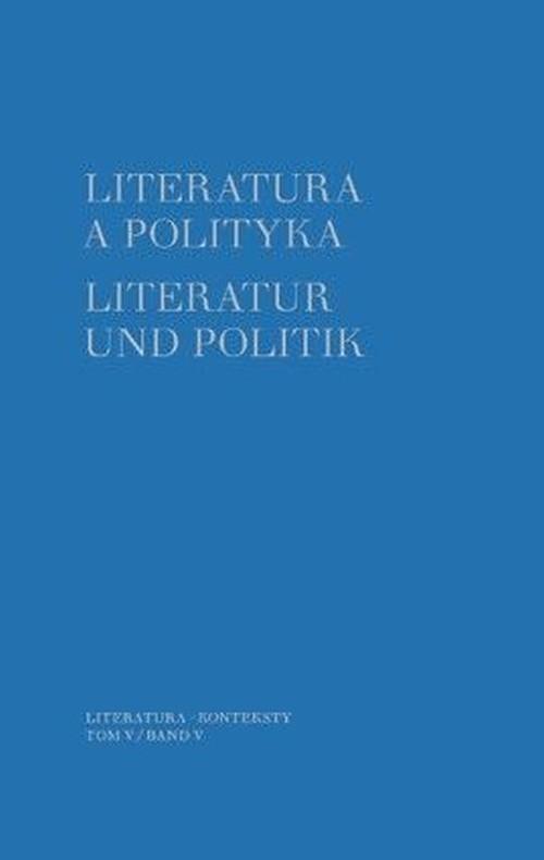 okładka Literatura a polityka Literatur und Politik Tom 5, Książka  