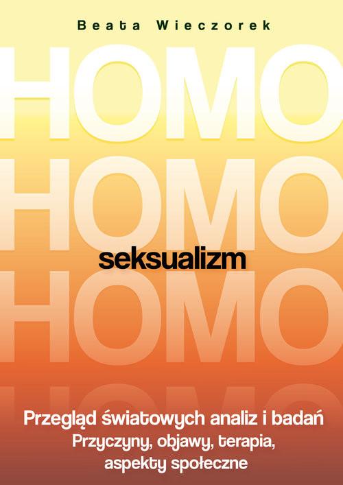 okładka Homoseksualizm Przegląd światowych analiz i badańksiążka      Beata Wieczorek