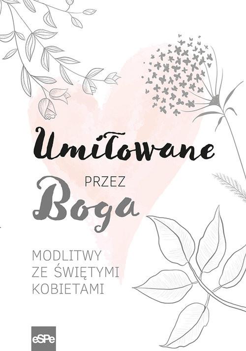 okładka Umiłowane przez Boga Modlitwy ze świętymi kobietami, Książka | Kędzierska-Zaporowska Magdalena
